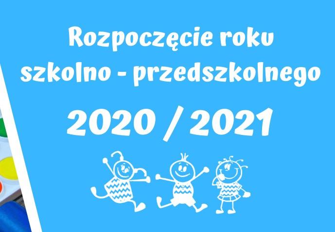 Rozpoczęcie roku szkolno – przedszkolnego 2020/2021