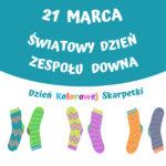 Grafika kolorowych skarpetek oraz napis 1 marca Światowyc Dzień Zespołu Downa - Dzień Kolorowej Skarpetki.