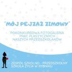 """Grafika znazwą i logo szkoły oraz z napisem """"Mój pejzaż zimowy"""", pokonkursowa fotogaleria prac plastycznych naszych przedszkolaków."""
