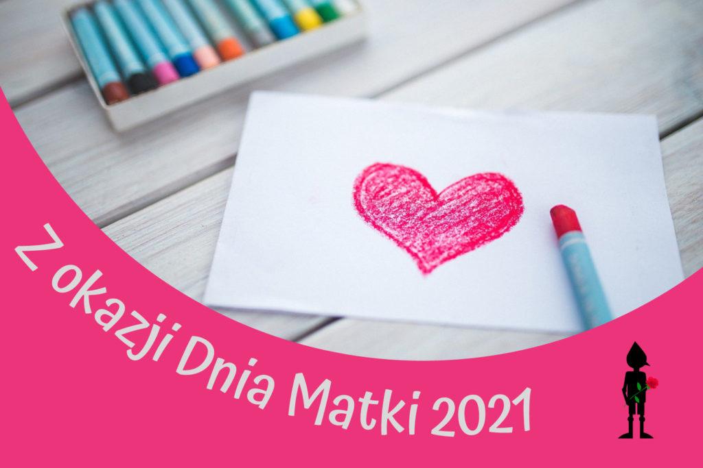 Z okazji Dnia Matki 2021