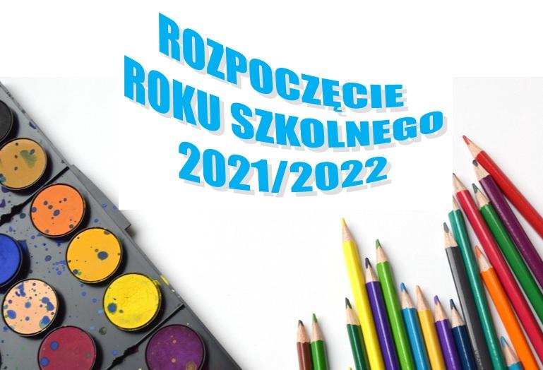 Rozpoczęcie nowego roku szkolno-przedszkolno-rewalidacyjnego 2021-2022